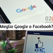 Meglio investire in Google o Facebook?