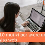 10 motivi per avere un sito web