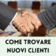 come trovare nuovi clienti